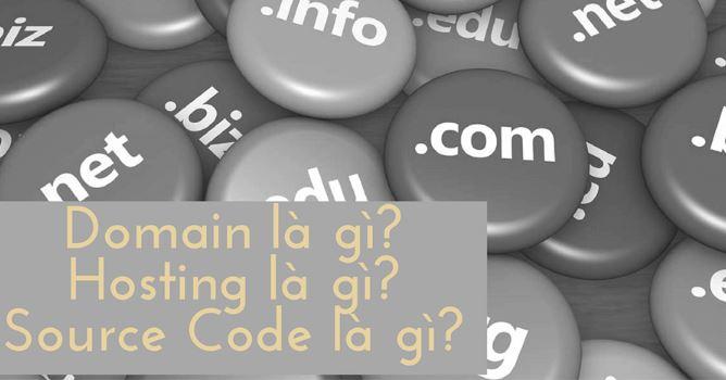 Các kiến thức về domain - hosting - source code.